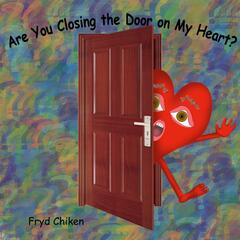 Are You Closing the Door On My Heart?