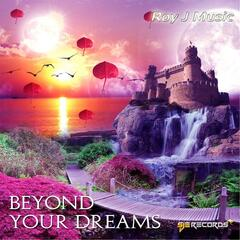 Beyond Your Dreams