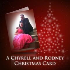 A Chyrell and Rodney Christmas Card