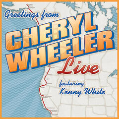 Greetings: Cheryl Wheeler Live (feat. Kenny White)