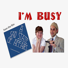 "I'm Busy (From the Movie ""A Sad State of Affairs"") [feat. Jeremy Trager]"