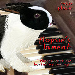 Flopsie's Lament (the Internet Has Hurted My Feelings)