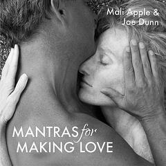 Mantras for Making Love