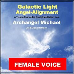 Galactic Light Angel Alignment (Archangel Michael) [Guided Meditation]