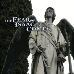 The Fear of Isaac Comes