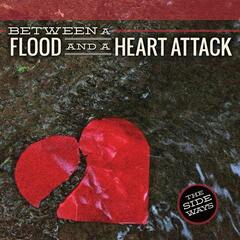 Between a Flood and a Heart Attack