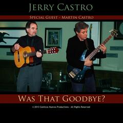 Was That Goodbye? (feat. Martin Castro)