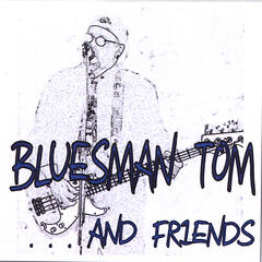 Bluesman Tom And Friends