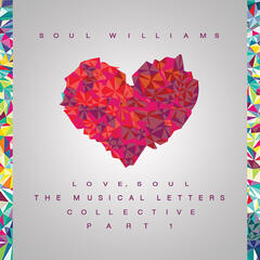 Love, Soul: The Musical Letters Collective, Part 1