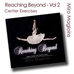 Reaching Beyond (Ballet Class Music) Vol. 2 - Center Exercises