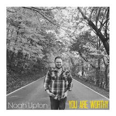 You Are Worthy - Single