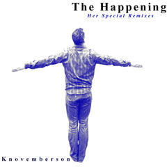 The Happening (Her Special Remixes)