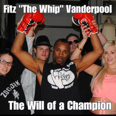 "Fitz ""The Whip"" Vanderpool (The Will of a Champion) [feat. Robbie G, VeeVee & Carly Danielle] - Single"