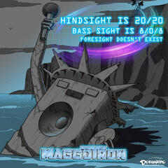 Hindsight Is 20/20 Bass Sight Is 8/0/8 Foresight Doesn't Exist