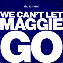 We Can't Let Maggie Go