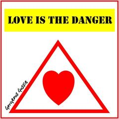 Love Is the Danger