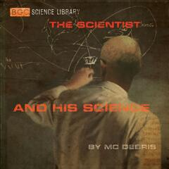 The Scientist and His Science