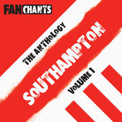 Southampton FC Fans Anthology I (Real SFC Football Songs)