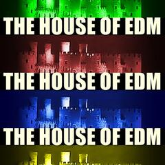 The House Of EDM