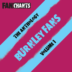 Burnley F.C. Fans Anthology I (Real Football The Clarets Songs)