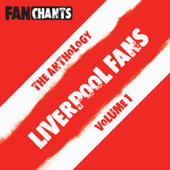Liverpool FC Fans Anthology I (Football Songs / Soccer Chants)