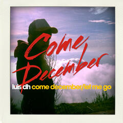 Come December/Let Me Go - Single