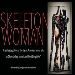 Skeleton Woman: A Grisly Adaptation of the Classic American Horror Tale