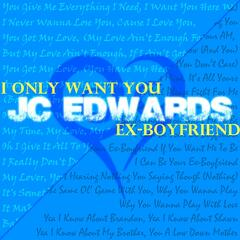 I Only Want You / Ex-Boyfriend