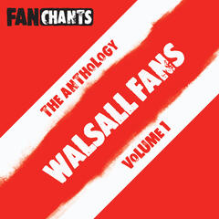 Walsall Fans Anthology I (Real WFC Football Songs)