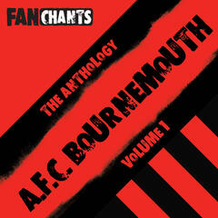 AFC Bournemouth Fans Anthology I (Real Football The Cherries Songs)