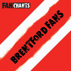 Brentford FC Fans Anthology I (Real Brentford Football Club Football Songs)
