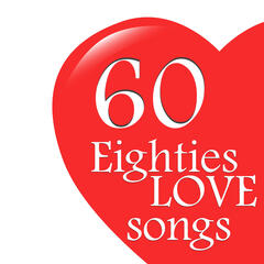 Eighties Love Songs - 60 Romantic Greats of the 80s