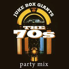 70's Juke Box Giants - Party Mix
