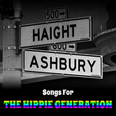 Haight & Ashbury - Songs for the Hippie Generation