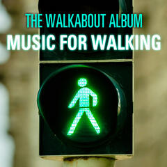 The Walkabout Collection - Music for Walking