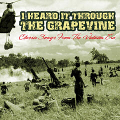 I Heard It Through the Grapevine - Classic Songs from the Vietnam Era