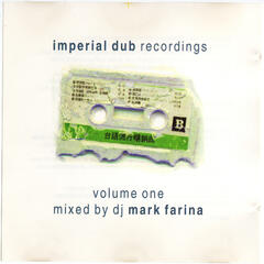 Imperial DUB Recordings Volume One Mixed by Mark Farina
