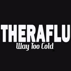 Way Too Cold (Theraflu) - Single (Tribute To Kanye West) [Karaoke Version]
