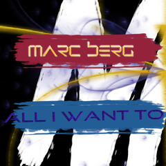 Marc Berg - All I Want To