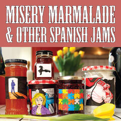 Misery Marmalade and Other Spanish Jams