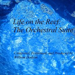 Life on the Reef: The Orchestral Suite