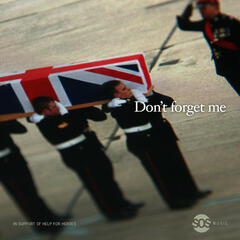 Dont Forget Me - In support of help for heroes