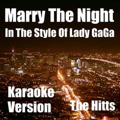 Marry The Night (In The Style Of Lady GaGa) [Karaoke Version