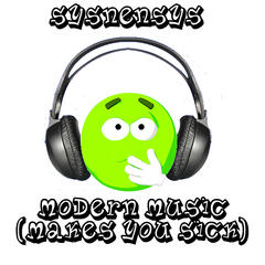 Modern Music Makes You Sick