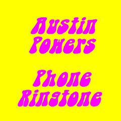 Austin Powers Phone Ringtone