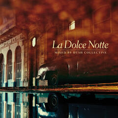 La Dolce Notte - Mixed By Hush Collective