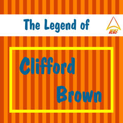 The Legend of Clifford Brown