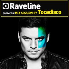 Raveline Mix Session by Tocadisco