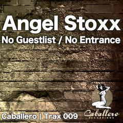 No Guestlist / No Entrance