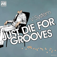 Just Die for Grooves